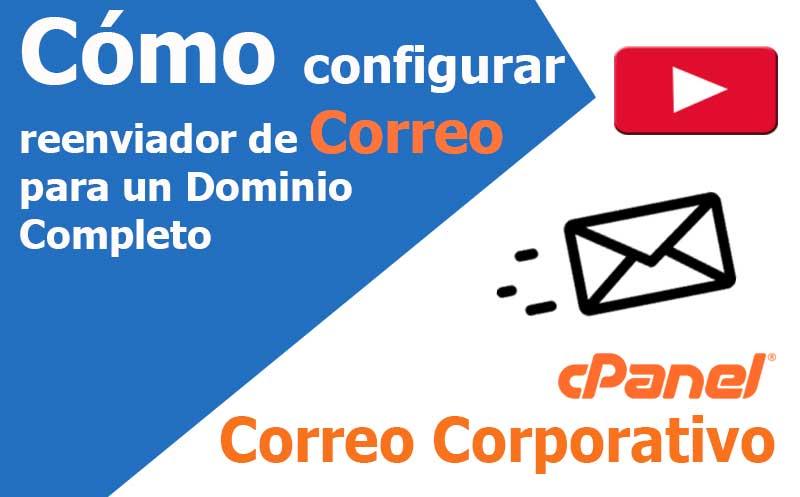 correo electronico configurar reenviador para un dominio