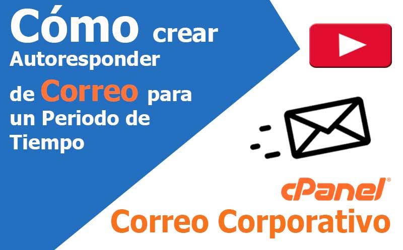 correo electronico crear autoresponder para un periodo de tiempo