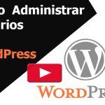 Cómo administrar usuarios WordPress