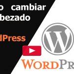 Cómo cambiar el encabezado en WordPress