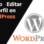 Cómo editar tu perfil en WordPress